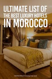 list of the best luxury hotels in morocco