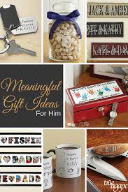 meaningful gifts for meaningful gift ideas for him gift