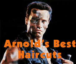 get to the choppa arnold s schwarzenegger s best haircuts tony
