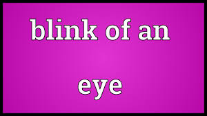 blink of an eye meaning