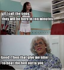 Tyler Perry Memes - pin by barbara denise on a few words pinterest madea quotes