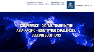 Seeking Melbourne Conference Digital Trade In The Asia Pacific Identifying