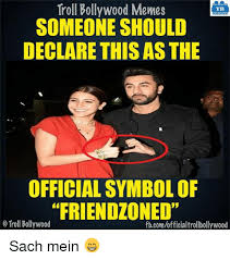 Friendzone Memes - troll bollywood memes tb someone should declare this as the