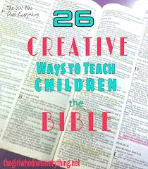 26 creative ways to teach children the bible the who does
