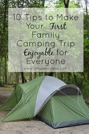 10 tips to make your first family camping experience enjoyable for