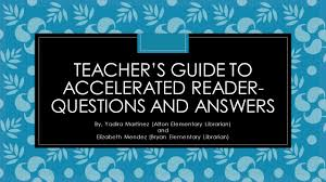 teacher u0027s guide to accelerated reader questions and answers ppt
