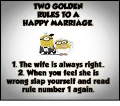 Happy Marriage Meme - two golden rules to a happy marriage 1 the wife is always right 2