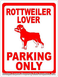 australian shepherd ebay signs and plaques 46299 rottweiler lover parking only sign size