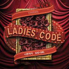 Bad Girls Lyrics Ladies U0027 Code U2013 Bad 나쁜여자 Pop Gasa U2013 Kpop Translation