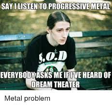 Meme Dream - 25 best memes about dream theater dream theater memes
