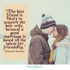 Wedding Quotes Nietzsche The Best Friend Is Likely To Acquire Marriage Quotes
