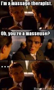 Oh You Meme Generator - meme creator i m a massage therapist oh you re a masseuse