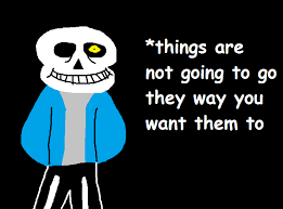 You Re Gonna Have A Bad Time Meme - things are not going to go the way you want them you re gonna