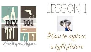How To Replace A Light Fixture Diy 101 How To Replace A Light Fixture Wife In Progress