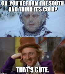Cold Weather Meme - cold weather memes and an unrelated one this is the meme dump