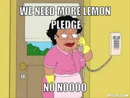 Family Guy Cleaning Lady Meme - no more lemon pledge 144056660 added by propanex at mexican