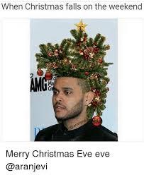 Christmas Eve Meme - when christmas falls on the weekend merry christmas eve eve merry