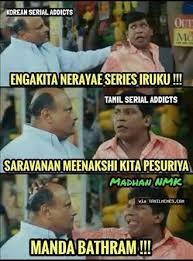 Serial Meme - i hate saravanan meenakshi mega serial home facebook