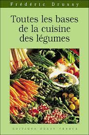 cuisine des legumes toutes les bases de la cuisine des légumes broché frédéric
