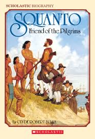 pilgrims book squanto friend of the pilgrims by clyde robert bulla scholastic