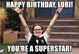 Lori Meme - happy birthday lori you re a superstar mary catherine gallagher