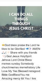 Do All Things Meme - 25 best memes about blessing meme blessing memes