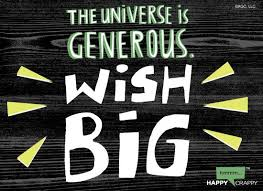 free egreetings the universe is generous wish big for more free ecards visit us at