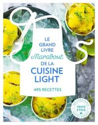 le grand livre de cuisine le grand livre marabout du light editions marabout