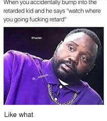 Retard Memes - 25 best memes about retard retard memes