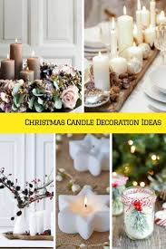 31 best christmas candle decoration ideas images on pinterest