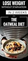 lose weight without starvation in 2 weeks with the oatmeal diet