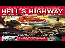 hell u0027s highway the true story of highway safety films 2003