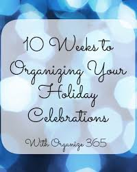 10 weeks to organizing your celebrations organize 365