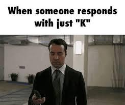 K Meme - 5 simple rules of texting etiquette playbuzz