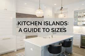 what is the best size for a kitchen sink kitchen islands a guide to sizes kitchinsider