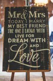 wedding quotes for best friend wedding quotes wedding sign idea today i my best friend