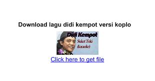download mp3 dangdut cursari koplo terbaru download lagu didi kempot versi koplo google docs