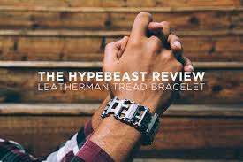 thread bracelet leatherman images The hypebeast review leatherman tread bracelet hypebeast jpg