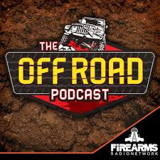 the off road podcast u2014 firearms radio network