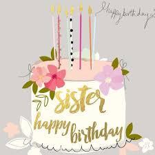 pics of happy birthday sister happy birthday sister google