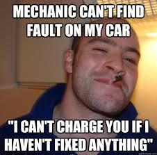 Mechanic Meme - good guy mechanic meme guy