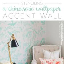 stenciling a chinoiserie wallpaper accent wall stencil stories