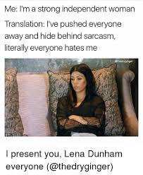 Meme Translation - me i m a strong independent woman translation i ve pushed everyone