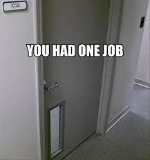 glass doors jobs you only had one job 27 photos