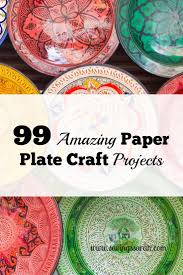 99 amazing paper plate craft projects paper plate crafts and craft