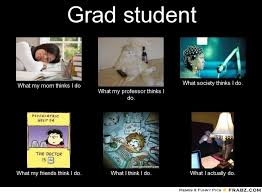 English Student Meme - graduate school memes grad student meme generator what i do