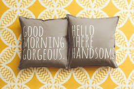 good morning gorgeous u0026 hello there handsome pillow cover set
