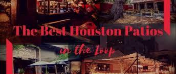 Best Patio In Houston The Best Houston Patios In The Loop Camdenliving Com Rachel