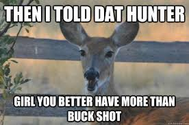 Funny Deer Memes - ridiculously sassy ghetto deer memes quickmeme hunting