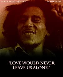 can marley these are 15 bob marley quotes that will let you know the